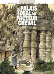 BD Le Palais idéal du facteur Cheval