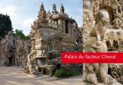Palais du Facteur Cheval - l'Esprit du Lieu