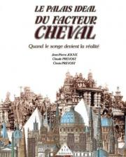 Le Palais idéal du facteur Cheval par Clovis Prévost