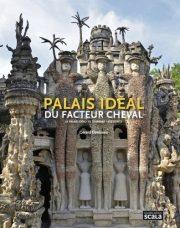 Palais idéal du Facteur Cheval par Gérard Denizeau